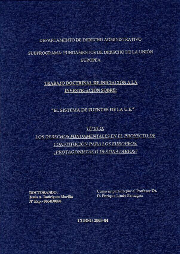 Los Derechos Fundamentales en el proyecto de COnstitución Protagonistas o destinatarios
