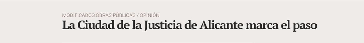 La Ciudad de la Justicia de Alicante marca el paso - ♦La Ciudad de la Justicia de Alicante marca el paso