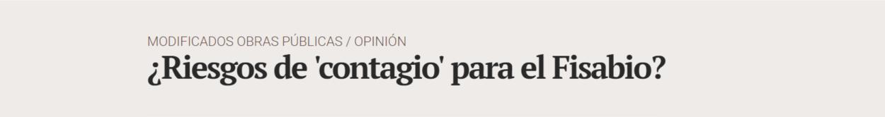 Riesgos de contagio al fisabio - ♦¿Riesgos de 'contagio' para el Fisabio?