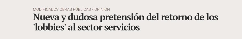 Nueva y dudosa pretensión del retorno de los lobbies al sector servicios AP - ♦Nueva y dudosa pretensión del retorno de los 'lobbies' al sector servicios
